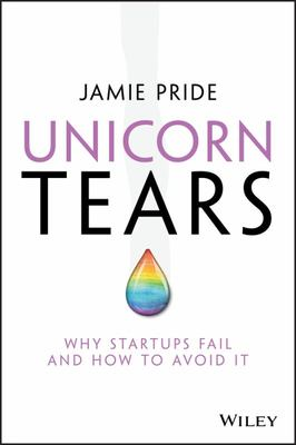 Unicorn Tears - Why Startups Fail and How to Avoid It
