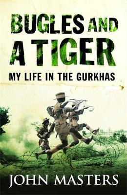 Bugles & A Tiger :my Life In The Gurkhas Cassell Military