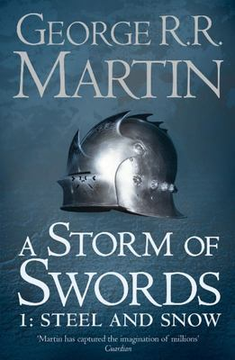 A Storm of Swords: Steel and Snow (Song of Ice & Fire #3.1)