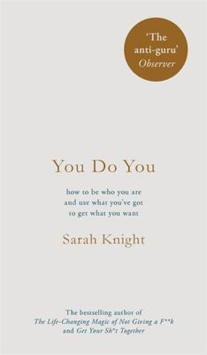 You Do You: How to Be Who You Are