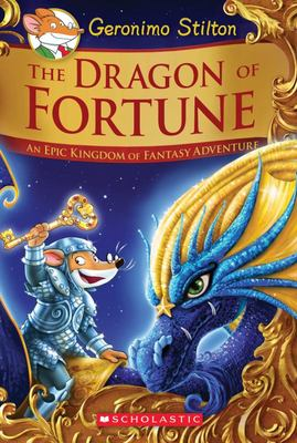 The Dragon of Fortune (#2 Geronimo Stilton and the Kingdom of Fantasy)