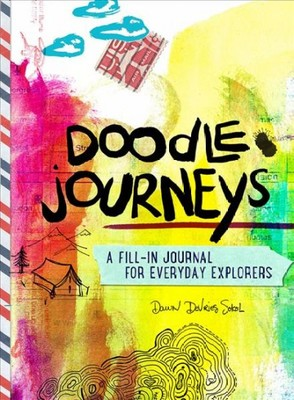 Doodle Journeys : A Fill-in Journal for Everyday Explorers