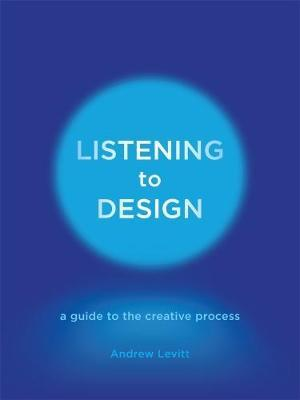Listening to Design - A Guide to the Creative Process