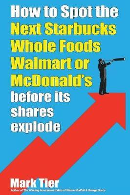 How to Spot the Next Starbucks Whole Foods Walmart or McDonald's before its shares explode