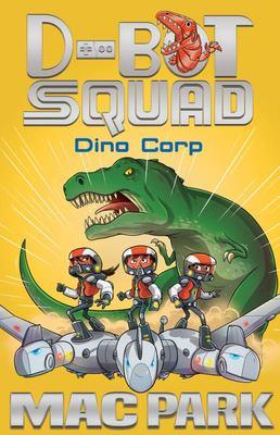 Dino Corp (D-Bot Squad #8)