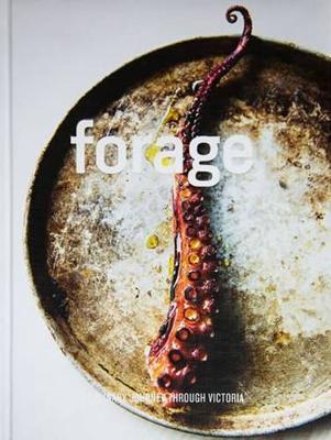 Forage - Victoria: A Culinary Journey Through Victoria