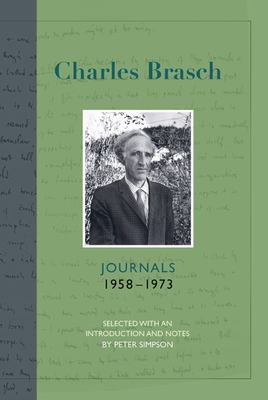 Charles Brasch: Journals, 1958-1973: Selected with an Introduction by Peter Simpson