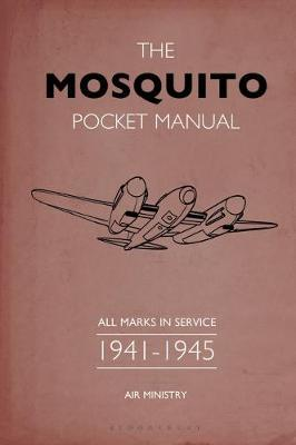 The Mosquito Pocket Manual: All marks in service 1941-1945