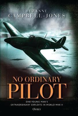 No Ordinary Pilot: One Young Man's Extraordinary Exploits in World War II
