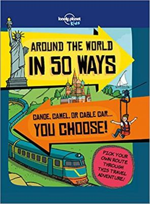 Around the World in 50 Ways (Tram, Train or Tuktuk...You Choose!)