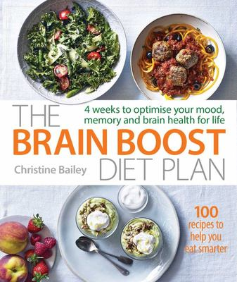 Brain Boost Diet Plan: 4 weeks to optimise your mood, memory and brain health for life