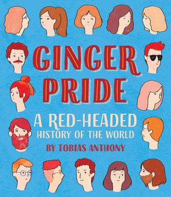 Ginger Pride: A Red-headed History of the World