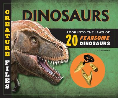 Dinosaurs: Look into the Jaws of 20 Ferocious Dinosaurs (Creature Files)