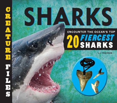 Sharks: Encounter the Ocean's Top 20 Fiercest Sharks (Creature Files)