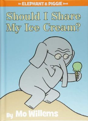 Should I Share My Ice Cream? (Elephant & Piggie HB)