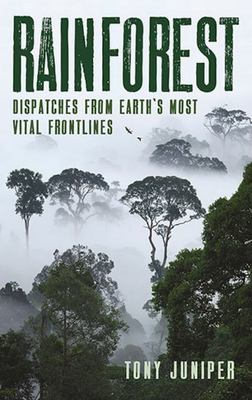 Rainforest: Dispatches from Earth's most vital frontlines