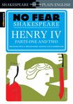 No Fear Shakespeare: Henry IV, Pt.1 and Pt. 2