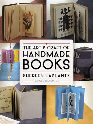 The Art and Craft of Handmade Books: Revised and Updated