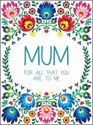 Mum : For All That You Are to Me
