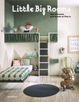 Little Big Rooms : New Nurseries and Rooms to Play in