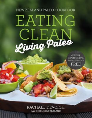 New Zealand Paleo Cookbook: Eating Clean Living Paleo