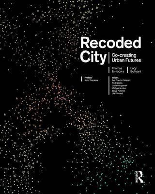 Recoded City Co-Creating Urban Futures
