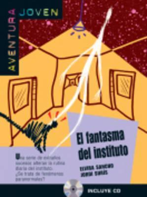 El fantasma del instituto. Con CD Audio. Per le Scuole superiori