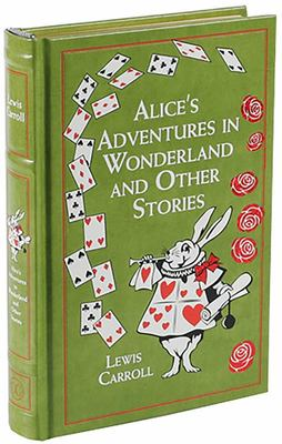 Alice's Adventures in Wonderland : And Other Stories (Canterbury Classics)