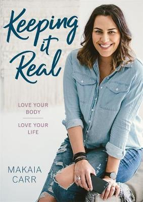 Keeping it Real: Love Your Body, Love Your Life