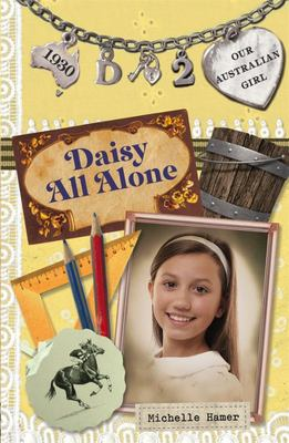 Daisy all Alone (Our Australian Girl - Daisy #2)