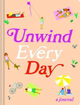 Unwind Every Day : A Journal