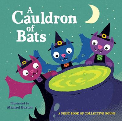 A Cauldron of Bats: A First Book of Collective Nouns