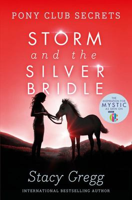 Storm and the Silver Bridle (Pony Club Secrets #6)