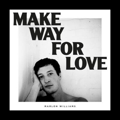 Make Way For Love - Marlon Williams
