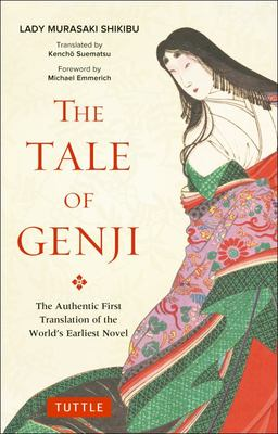 The Tale of Genji : The Authentic First Translation of the World's Earliest Novel