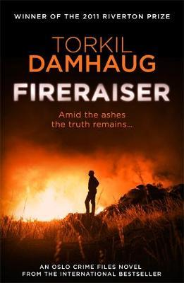 Fireraiser (Oslo Crime Files 3): A Norwegian crime thriller with a gripping psychological edge