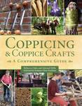 Coppicing and Coppice Crafts: A Comprehensive Guide