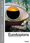 Eurotopians : Fragments of a Different Future