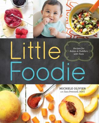 Little Foodie: Recipes for Babies and Toddlers with Taste