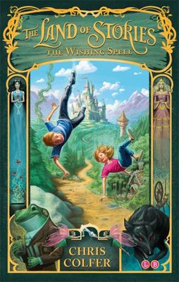 The Wishing Spell (Land of Stories #1 PB)