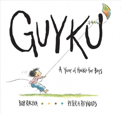 Guyku : A Year of Haiku for Boys