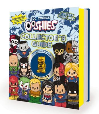 DC Comics: Ooshies Collector Guide