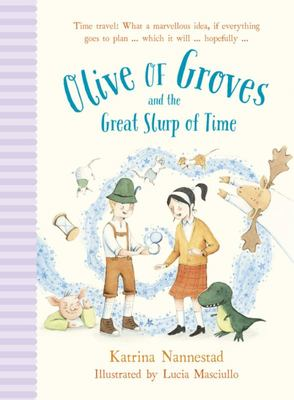 Olive of Groves and the Great Slurp of Time (Olive of Groves #2)
