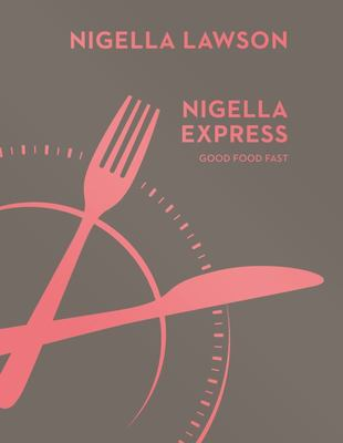 Nigella Express: Good Food Fast (Nigella Collection)