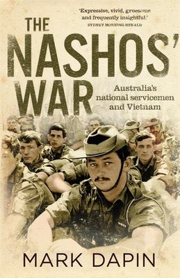 The Nasho's War: Australia's National Servicemen and Vietnam