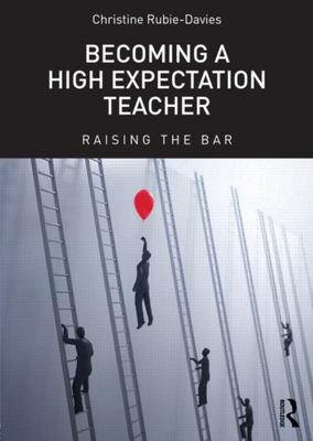 Becoming a High Expectation Teacher: Raising the bar