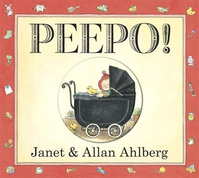 Peepo! (Anniversary Edition Board Book)