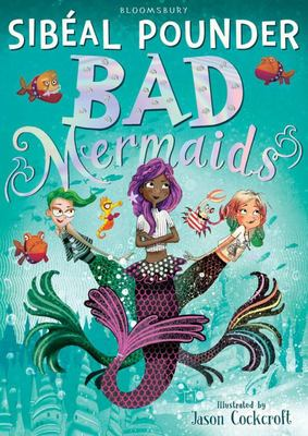 Bad Mermaids (Bad Mermaids #1)