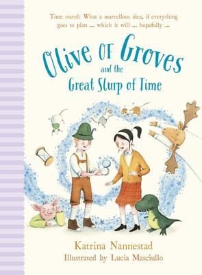 The Great Slurp of Time (Olive of Groves #2)