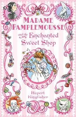 Madame Pamplemousse and the Enchanted Sweet Shop (#3)